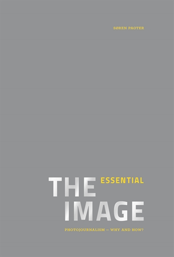 THE ESSENTIAL IMAGE - Photojournalism why and how